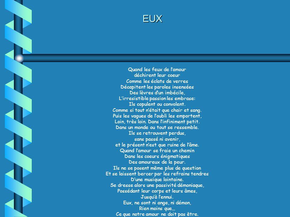 EUX Quand les feux de l'amour déchirent leur coeur