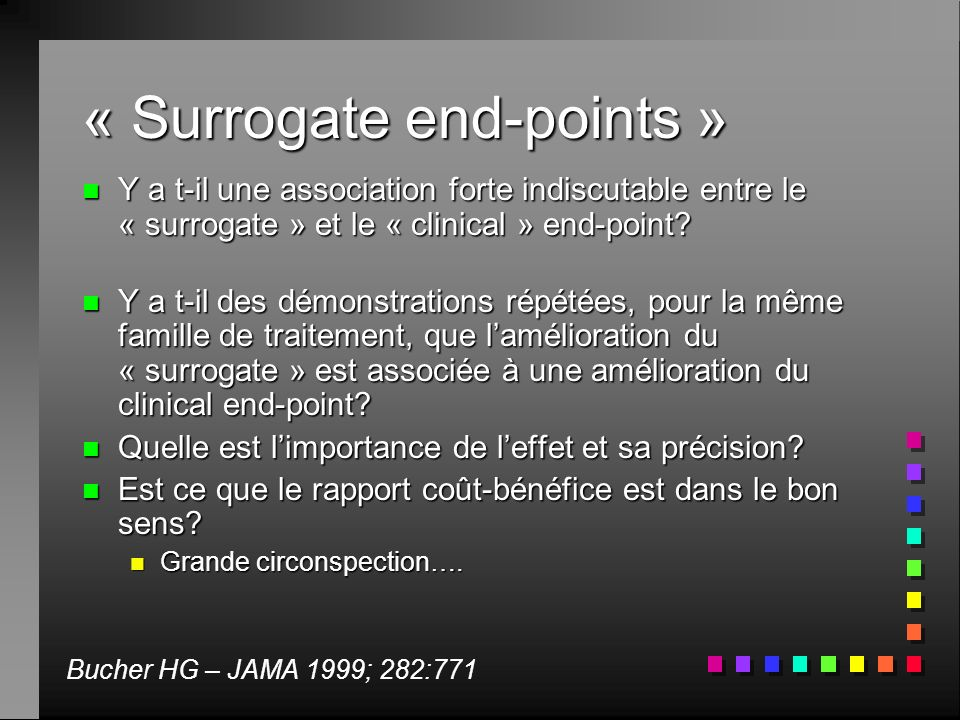 « Surrogate end-points »