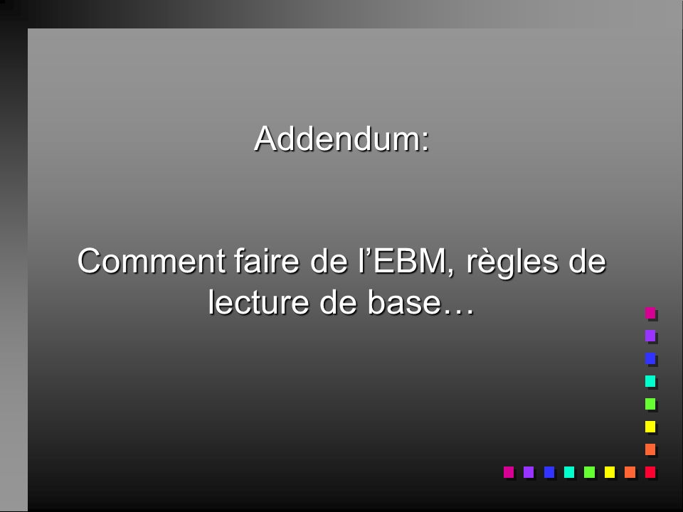 Addendum: Comment faire de l'EBM, règles de lecture de base…