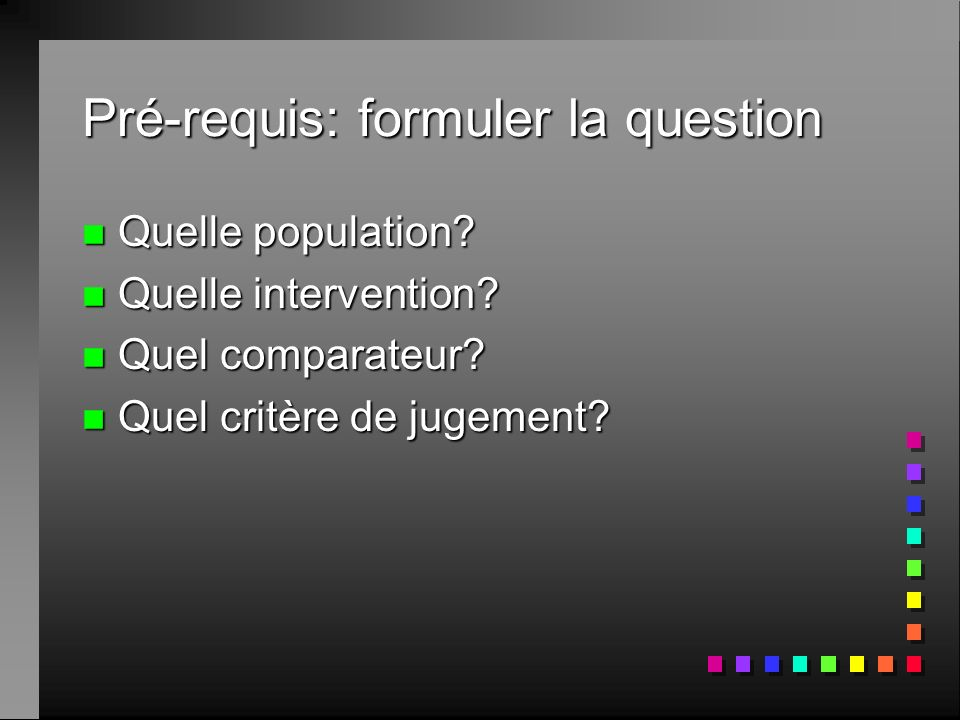 Pré-requis: formuler la question