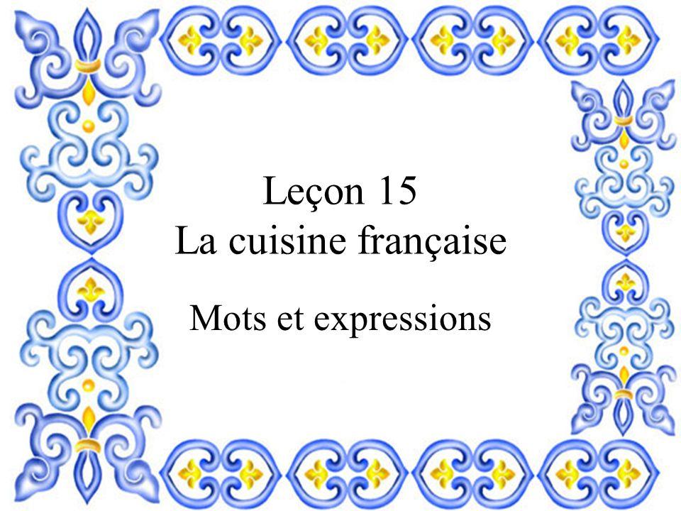 Leçon 15 La cuisine française