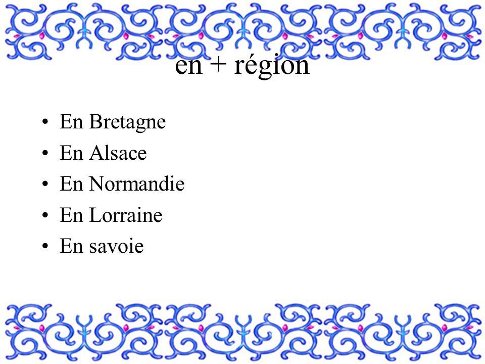 en + région En Bretagne En Alsace En Normandie En Lorraine En savoie