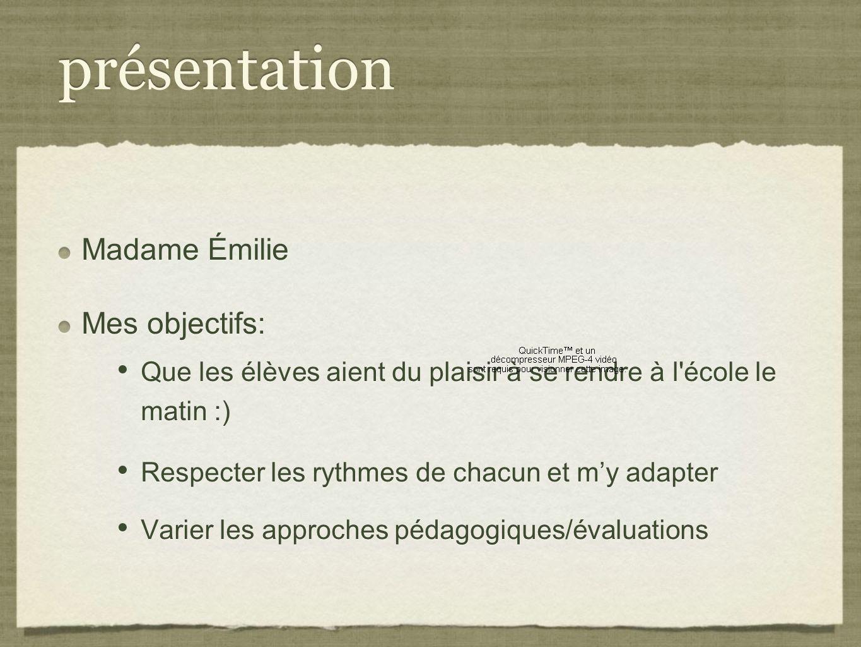 présentation Madame Émilie Mes objectifs:
