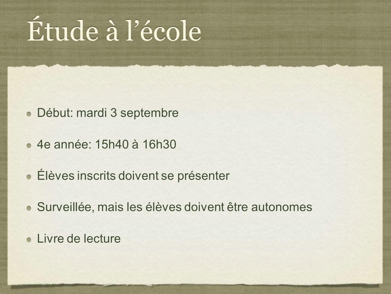 Étude à l'école Début: mardi 3 septembre 4e année: 15h40 à 16h30