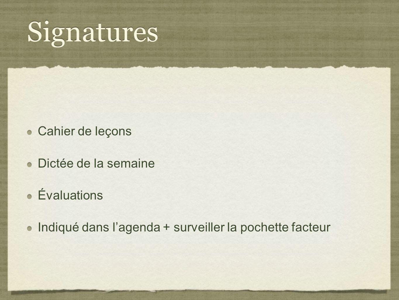 Signatures Cahier de leçons Dictée de la semaine Évaluations