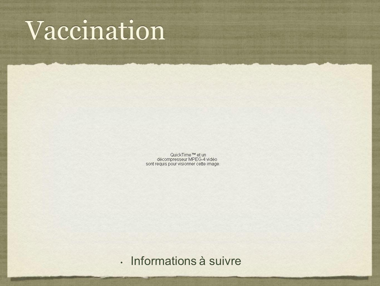 Vaccination Informations à suivre