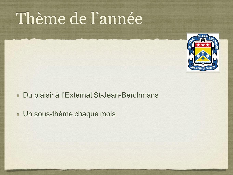 Thème de l'année Du plaisir à l'Externat St-Jean-Berchmans