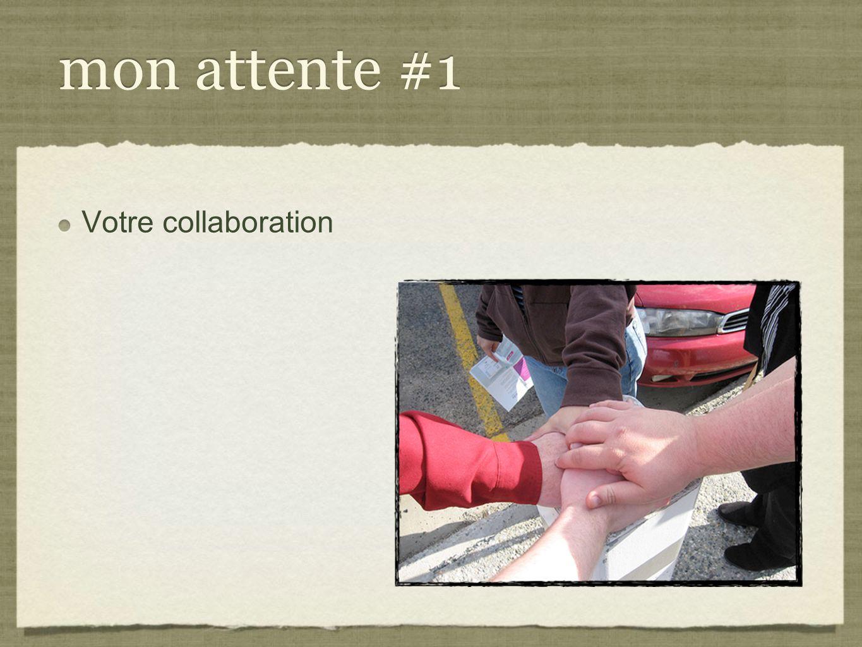 mon attente #1 Votre collaboration