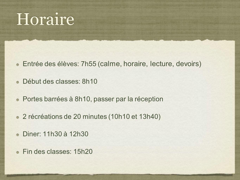 Horaire Entrée des élèves: 7h55 (calme, horaire, lecture, devoirs)