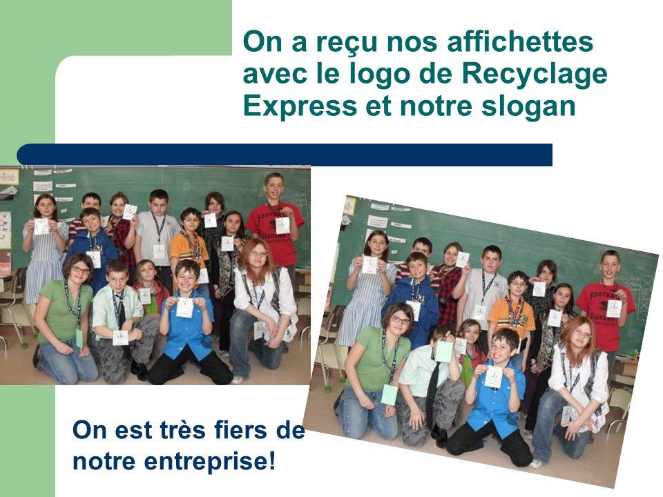 On a reçu nos affichettes avec le logo de Recyclage Express et notre slogan