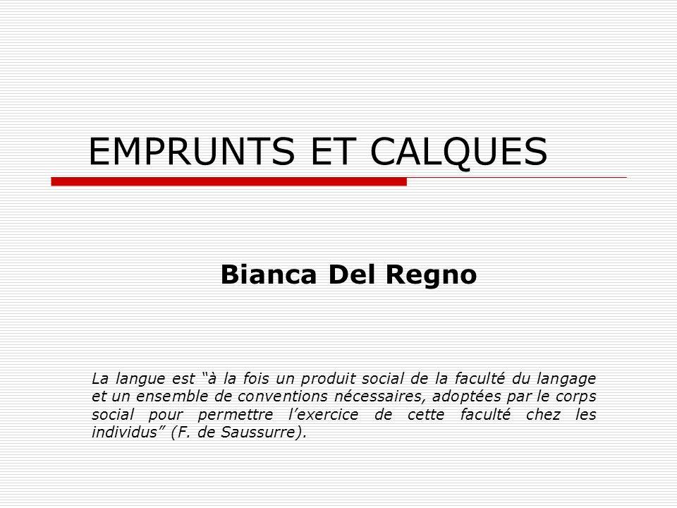 EMPRUNTS ET CALQUES Bianca Del Regno