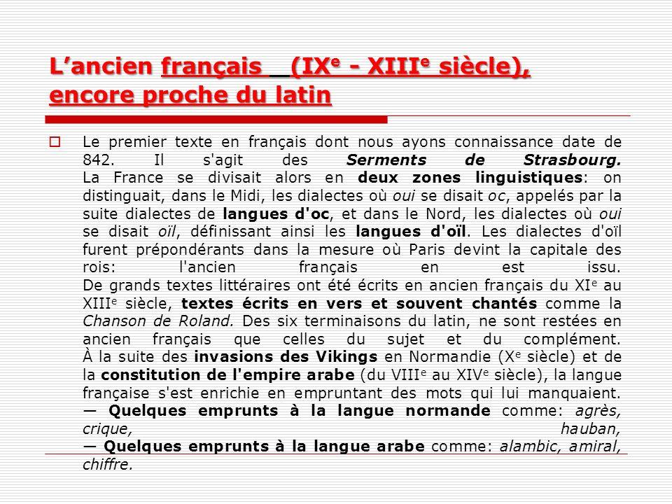 L'ancien français (IXe - XIIIe siècle), encore proche du latin