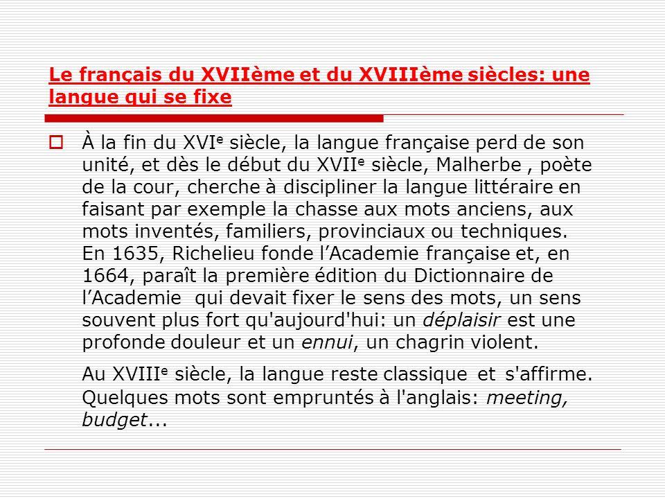 Le français du XVIIème et du XVIIIème siècles: une langue qui se fixe