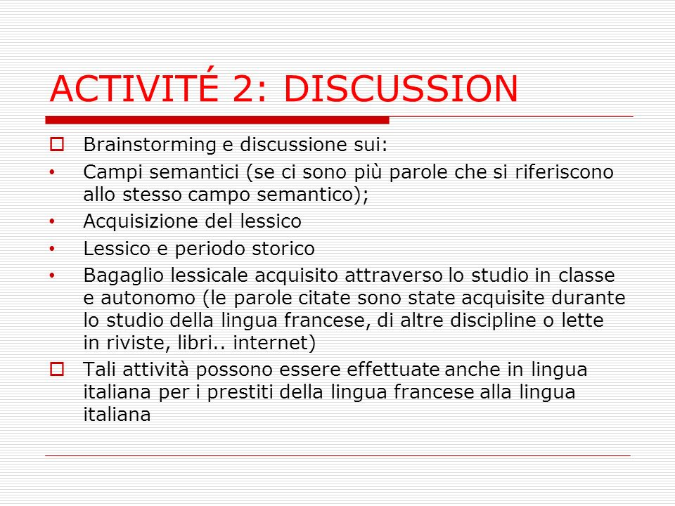 ACTIVITÉ 2: DISCUSSION Brainstorming e discussione sui: