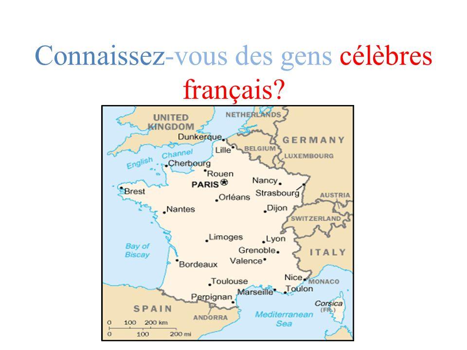 Connaissez-vous des gens célèbres français
