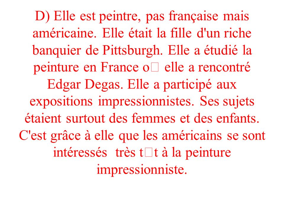 D) Elle est peintre, pas française mais américaine