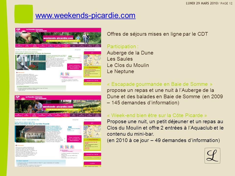 www.weekends-picardie.com Offres de séjours mises en ligne par le CDT