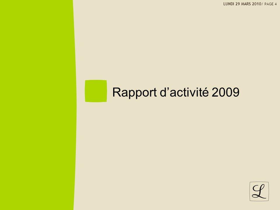 LUNDI 29 MARS 2010/ PAGE 4 Rapport d'activité 2009 Mmmm