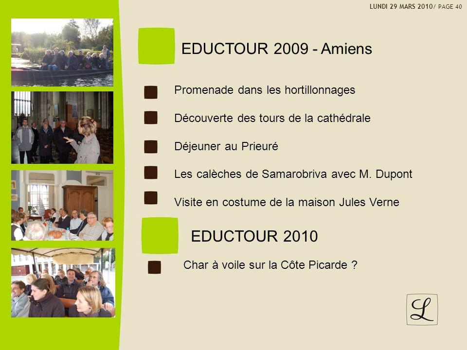 EDUCTOUR 2009 - Amiens EDUCTOUR 2010 Promenade dans les hortillonnages