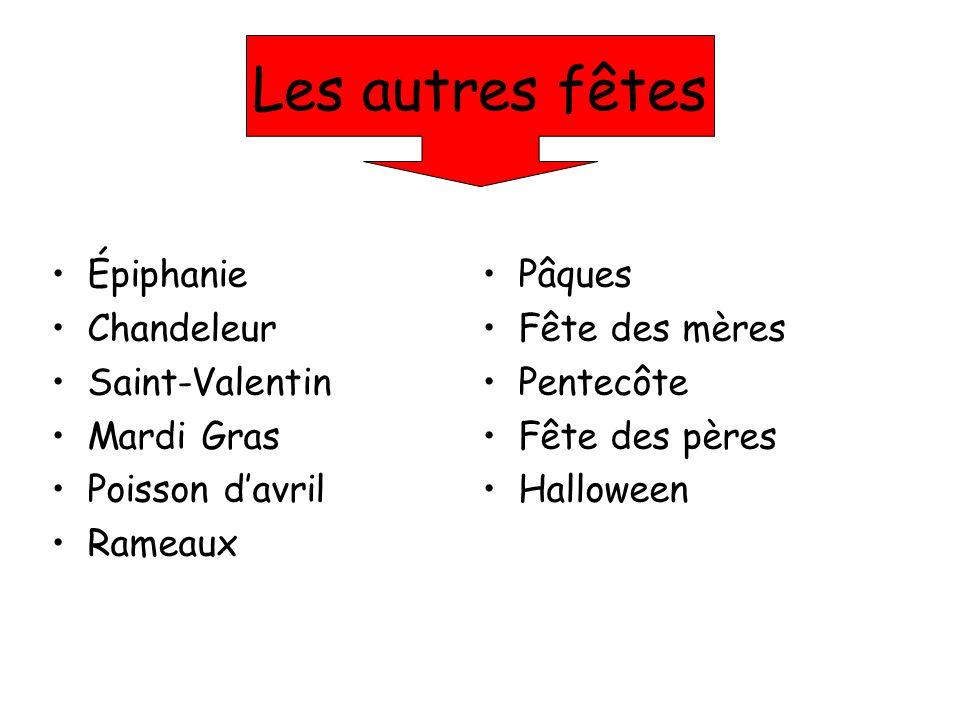 Les autres fêtes Épiphanie Chandeleur Saint-Valentin Mardi Gras