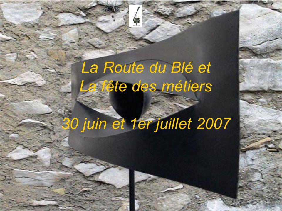 La Route du Blé et La fête des métiers 30 juin et 1er juillet 2007
