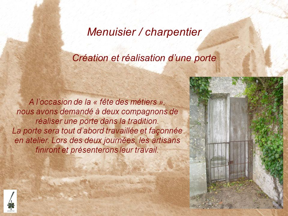 Menuisier / charpentier Création et réalisation d'une porte