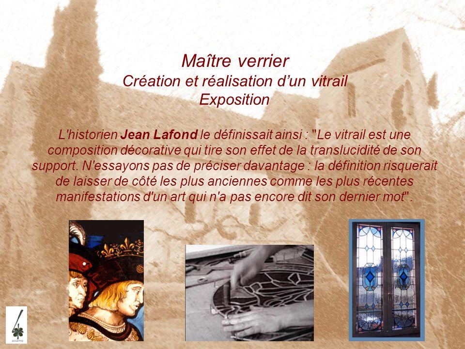 Maître verrier Création et réalisation d'un vitrail Exposition