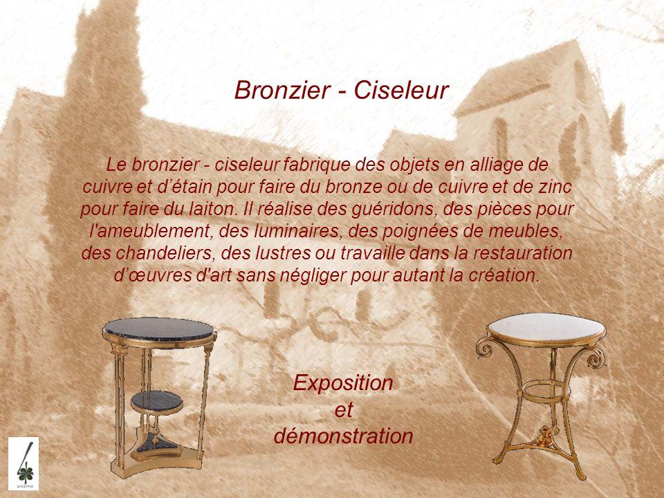Bronzier - Ciseleur Exposition et démonstration