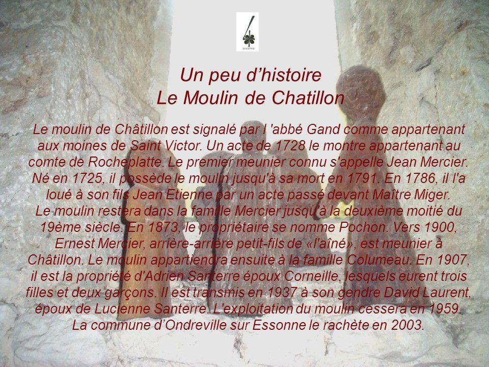 Un peu d'histoire Le Moulin de Chatillon