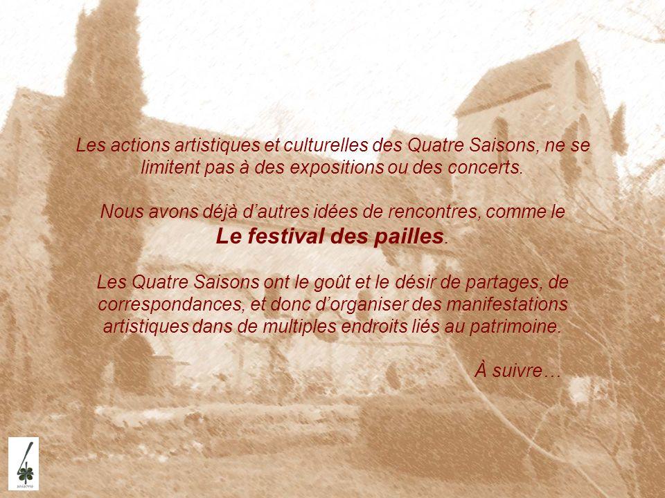 Les actions artistiques et culturelles des Quatre Saisons, ne se limitent pas à des expositions ou des concerts.
