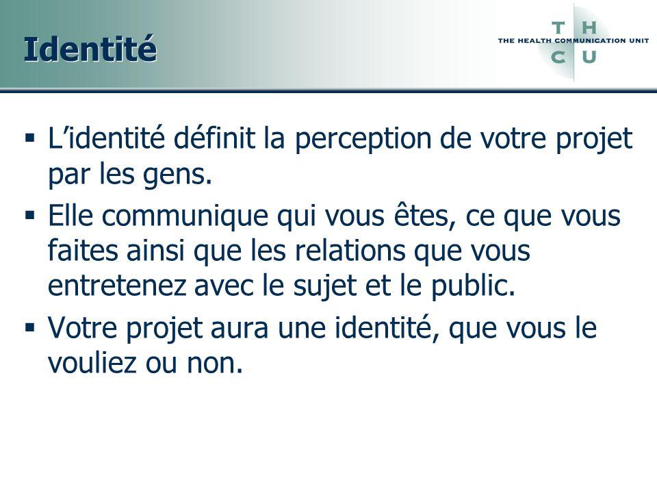 Identité L'identité définit la perception de votre projet par les gens.