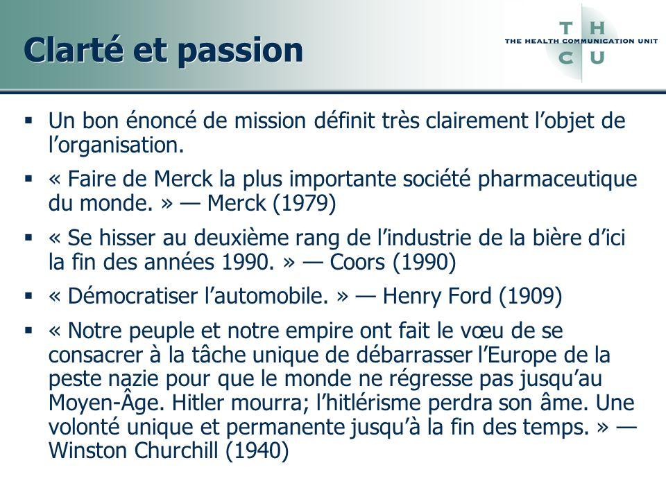 Clarté et passion Un bon énoncé de mission définit très clairement l'objet de l'organisation.