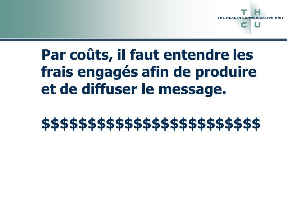 Par coûts, il faut entendre les frais engagés afin de produire et de diffuser le message.