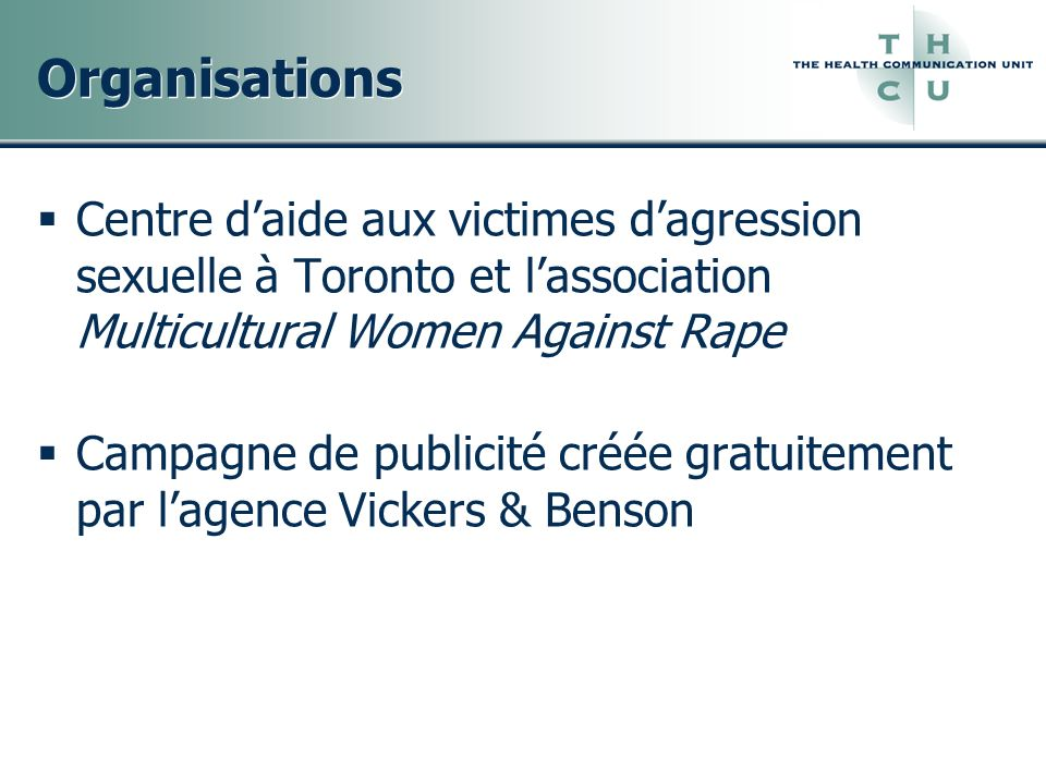 Organisations Centre d'aide aux victimes d'agression sexuelle à Toronto et l'association Multicultural Women Against Rape.