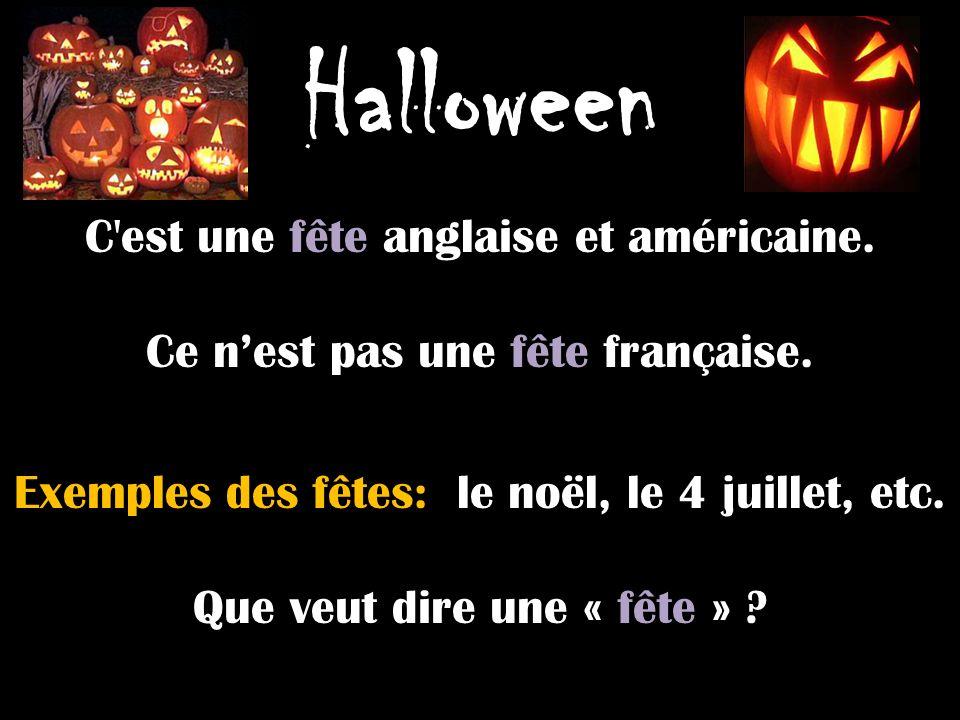 Halloween C est une fête anglaise et américaine.