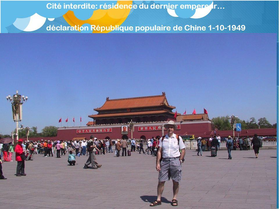 Cité interdite: résidence du dernier empereur… déclaration République populaire de Chine 1-10-1949