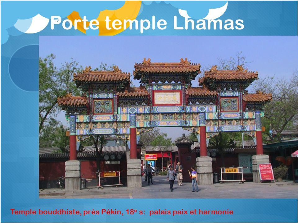 Porte temple Lhamas Temple bouddhiste, près Pékin, 18e s: palais paix et harmonie