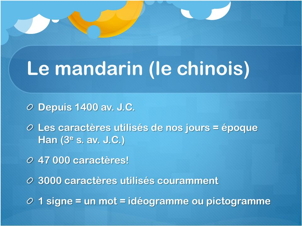 Le mandarin (le chinois)