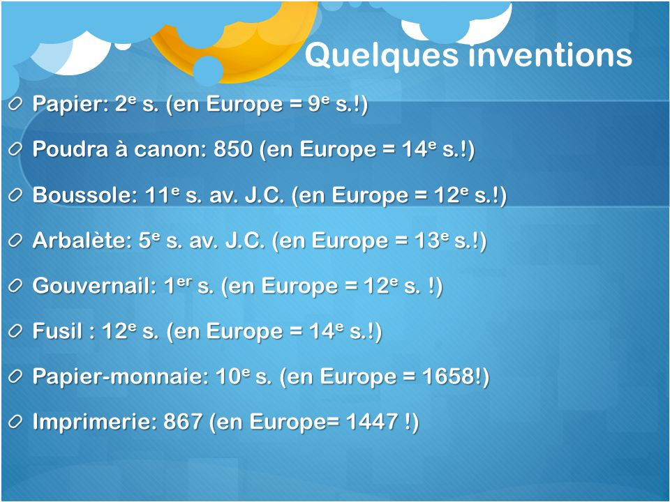 Quelques inventions Papier: 2e s. (en Europe = 9e s.!)