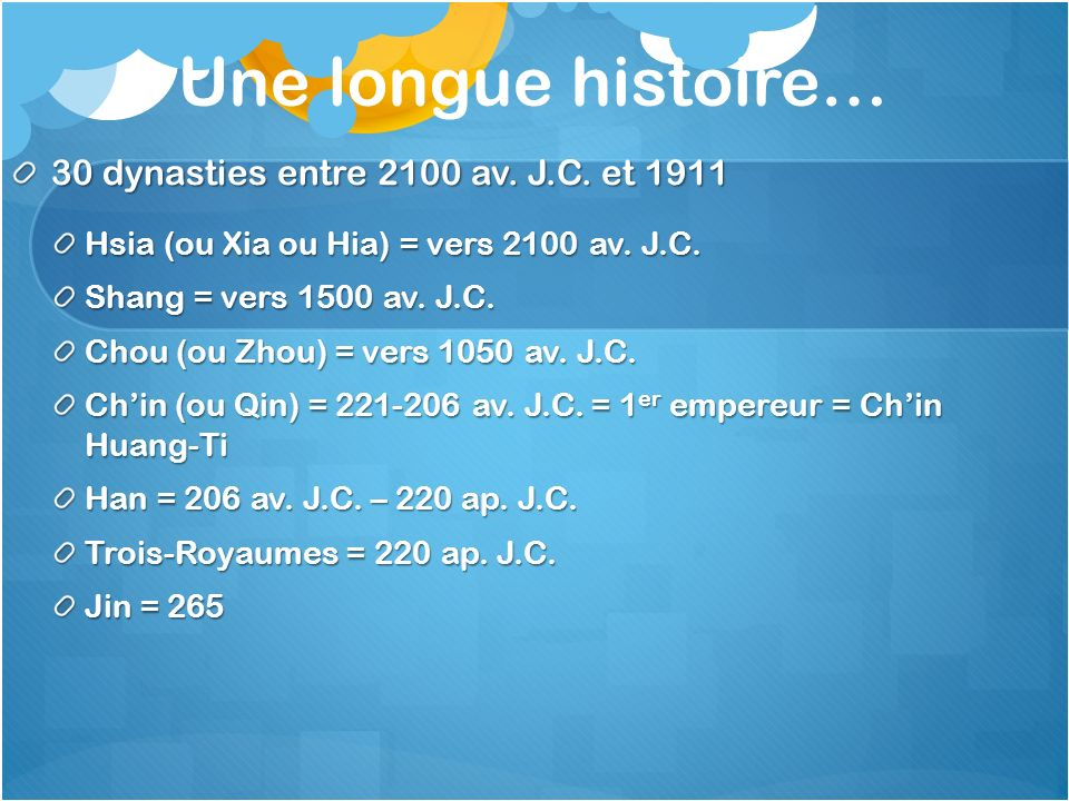 Une longue histoire… 30 dynasties entre 2100 av. J.C. et 1911