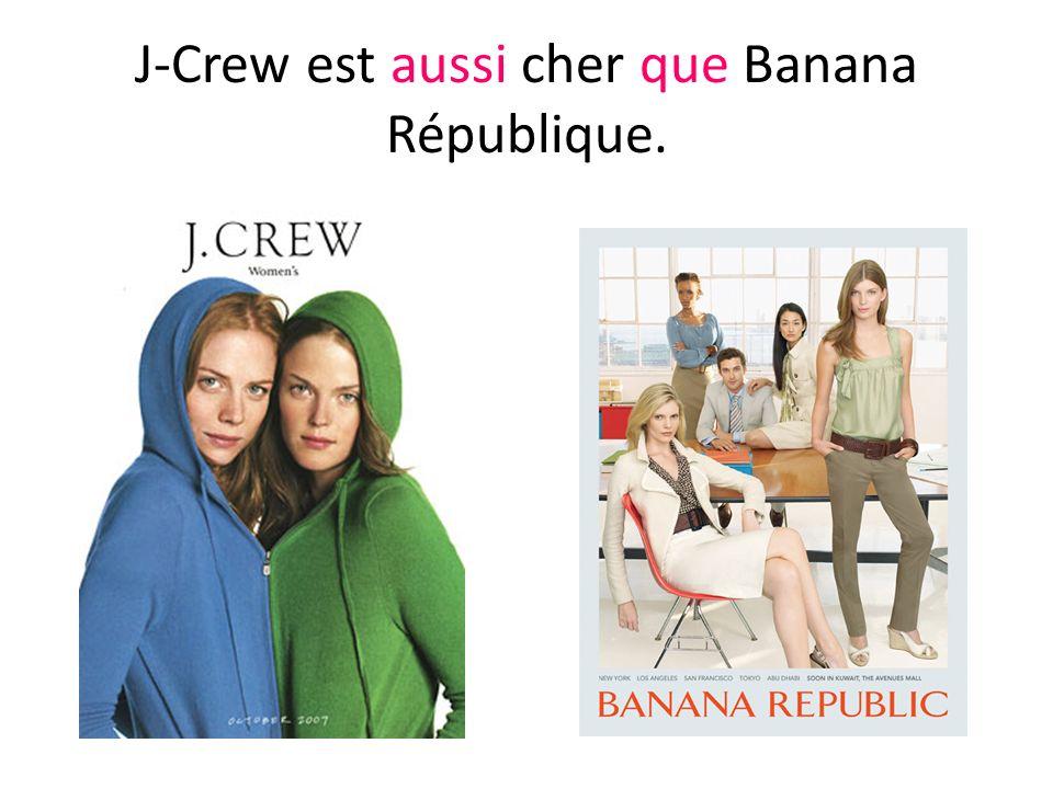 J-Crew est aussi cher que Banana République.