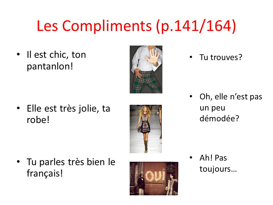Les Compliments (p.141/164) Il est chic, ton pantanlon!