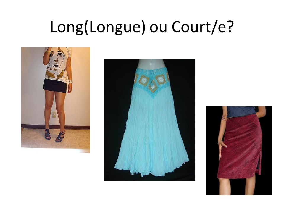 Long(Longue) ou Court/e