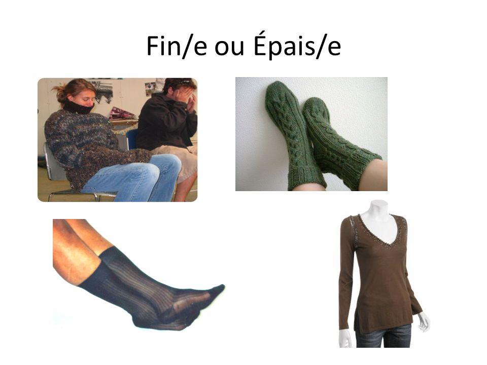 Fin/e ou Épais/e
