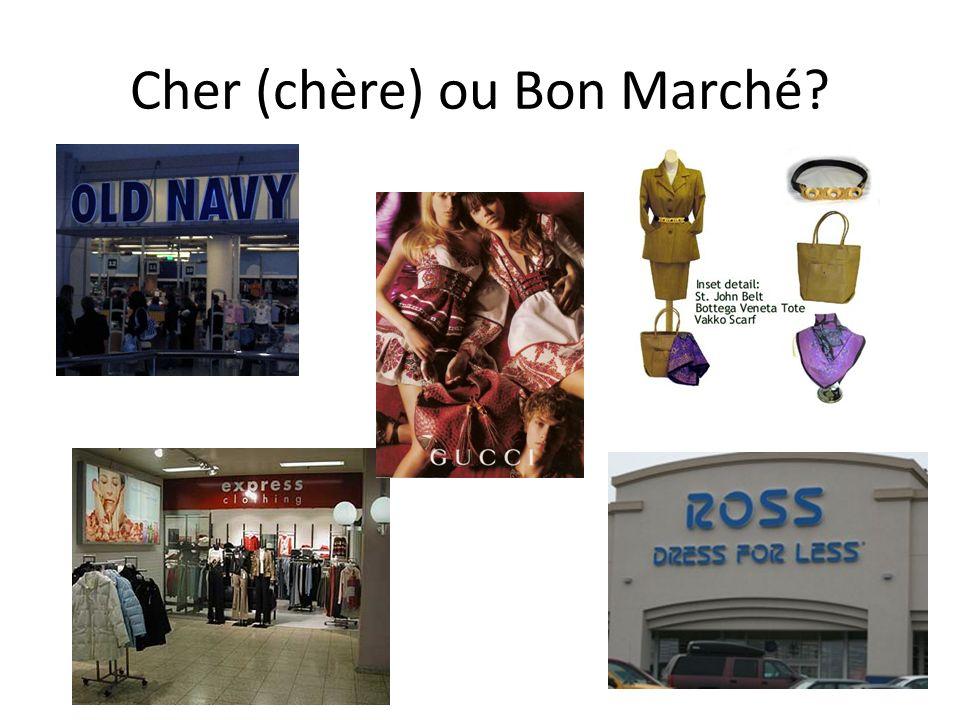 Cher (chère) ou Bon Marché