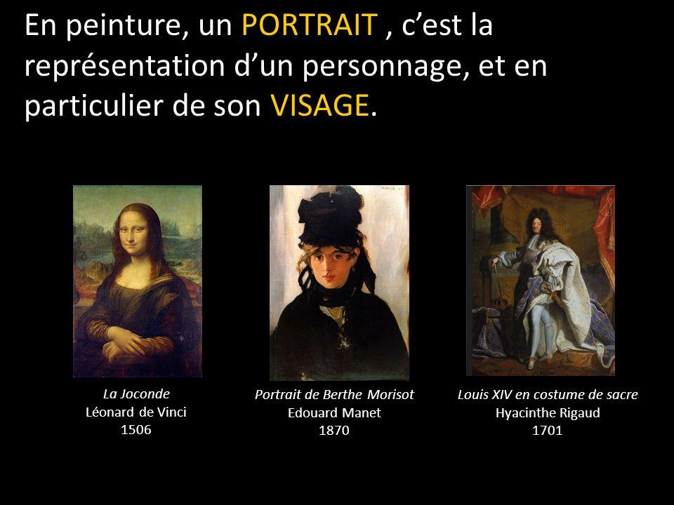 En peinture, un PORTRAIT , c'est la représentation d'un personnage, et en particulier de son VISAGE.