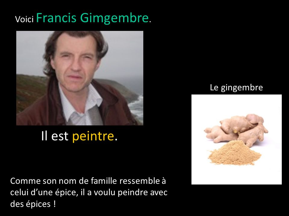 Voici Francis Gimgembre.