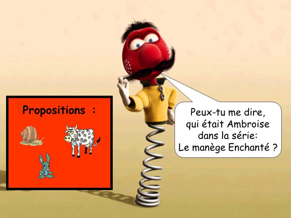 Propositions : Peux-tu me dire, qui était Ambroise dans la série: