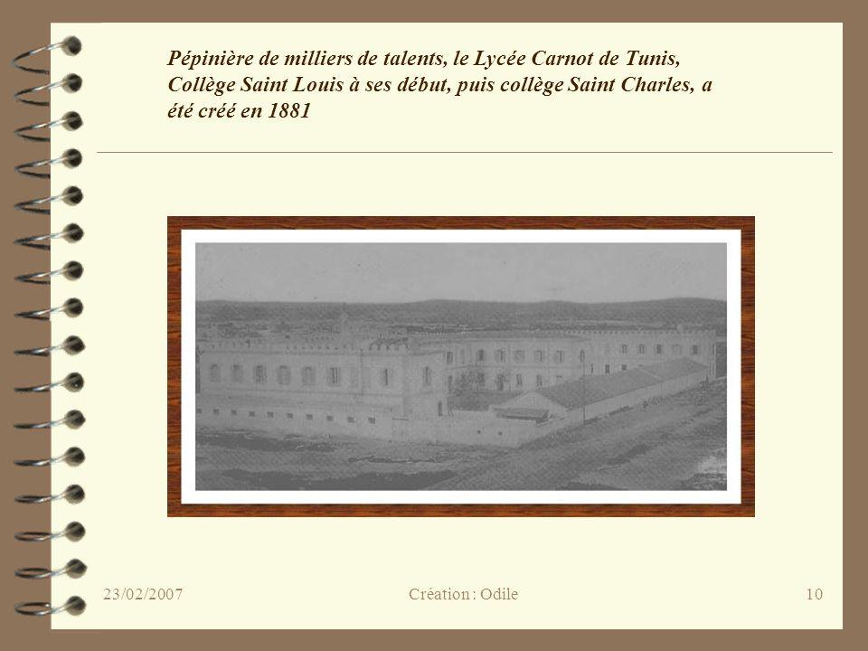 Pépinière de milliers de talents, le Lycée Carnot de Tunis, Collège Saint Louis à ses début, puis collège Saint Charles, a été créé en 1881