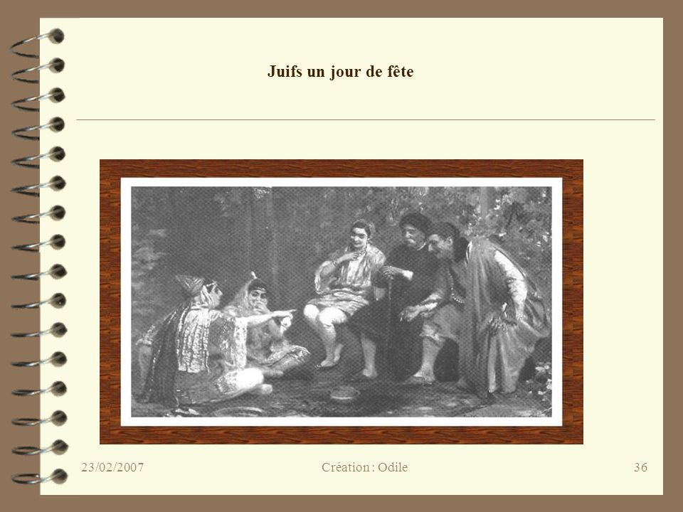 Juifs un jour de fête 23/02/2007 Création : Odile
